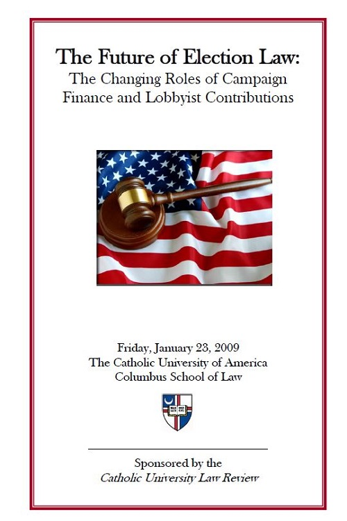 2009 | The Future of Election Law: The Changing Roles of Campaign Finance and Lobbyist Contributions