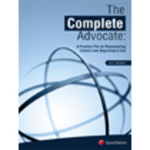 The Complete Advocate: A Practice File for Representing Clients from Beginning to End by A.G. Harmon