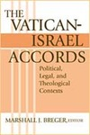 The Vatican-Israel Accords: Political, Legal, and Theological Contexts by Marshall J. Breger