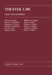 Theater Law: Cases and Materials by Marin Roger Scordato and Robert M. Jarvis