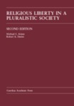 Religious Liberty in a Pluralistic Society (2nd ed.) by Robert A. Destro and Michael S. Ariens