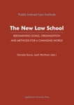 The New Law School: Reexamining Goals, Organization and Methods for a Changing World