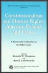 Constitutionalism and Human Rights: America, Poland, and France: A Bicentennial Colloquium at the Miller Center