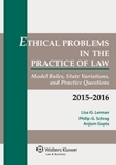 Ethical Problems in the Practice of Law: Model Rules, State Variations, and Practice Questions (2015-16 ed.)