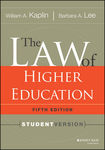The Law of Higher Education: Student Edition (5th ed.) by William A. Kaplin and Barbara A. Lee