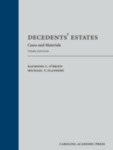 Decedents' Estates: Cases and Materials (3d ed.) by Raymond C. O'Brien