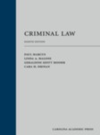 Criminal Law (8th ed.) by Cara H. Drinan, Paul Marcus, Linda A. Malone, and Geraldine Szott Moohr