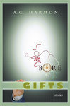 Some Bore Gifts - Stories by A.G. Harmon